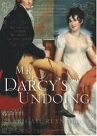 Mr Darcy's Undoing by Abigail Reynolds