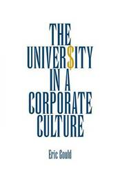 The University in a Corporate Culture by Eric Gould