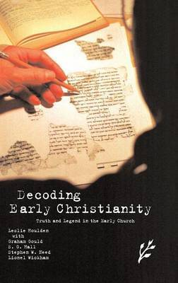 Decoding Early Christianity by Leslie Houlden