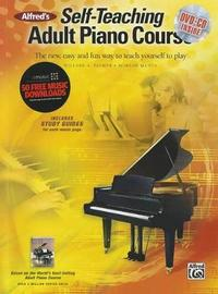 Alfred's Self-Teaching Adult Piano Course: The New, Easy and Fun Way to Teach Yourself to Play, Book, CD & DVD by Willard A Palmer