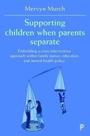 Supporting children when parents separate by Mervyn Murch