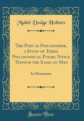 The Poet as Philosopher, a Study of Three Philosophical Poems, Nosce Teipsum the Essay on Man by Mabel Dodge Holmes image