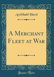 A Merchant Fleet at War (Classic Reprint) by Archibald Hurd image