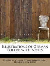 Illustrations of German Poetry, with Notes by Friedrich Schiller