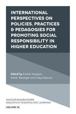 International Perspectives on Policies, Practices & Pedagogies for Promoting Social Responsibility in Higher Education