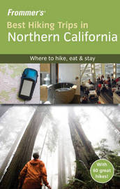 Frommer's Best Hiking Trips in Northern California by John McKinney image