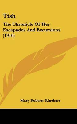 Tish: The Chronicle of Her Escapades and Excursions (1916) by Mary Roberts Rinehart image