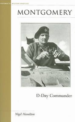 Montgomery: D-Day Commander by Nigel Hamilton
