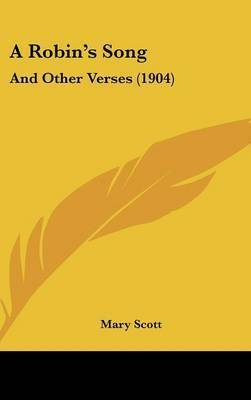 A Robin's Song: And Other Verses (1904) by Mary Scott, poe
