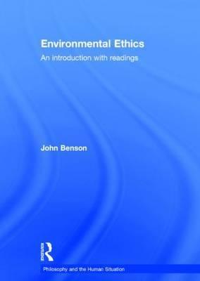 Environmental Ethics by John Benson