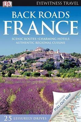 Back Roads of France by DK Publishing