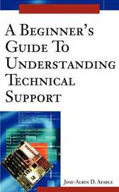 A Beginner's Guide to Understanding Technical Support by Jose D. Afable image