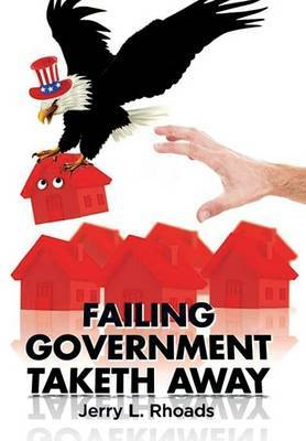 Failing Government Taketh Away by Jerry L Rhoads image