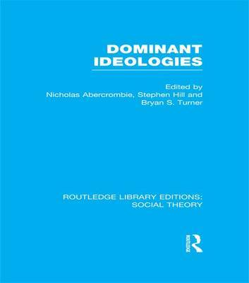 Dominant Ideologies by Bryan S Turner