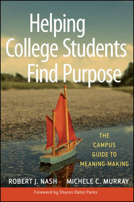 Helping College Students Find Purpose by Robert J Nash
