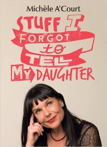 Stuff I Forgot to Tell My Daughter by Michele A'Court image