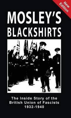 Mosley's Blackshirts by Jeffrey Hamm