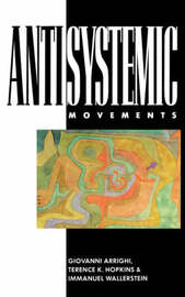 Anti-Systemic Movements by Giovanni Arrighi