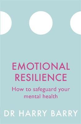 Emotional Resilience by Harry Barry