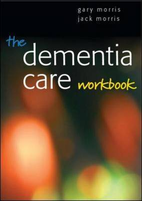 The Dementia Care Workbook by Gary Morris image