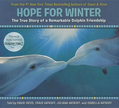 Hope for Winter: The True Story of a Remarkable Dolphin Friendship by David Yates image