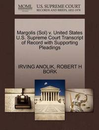 Margolis (Sol) V. United States U.S. Supreme Court Transcript of Record with Supporting Pleadings by Irving Anolik