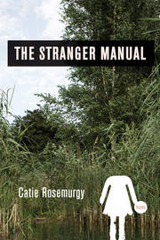 The Stranger Manual by Catie Rosemurgy image