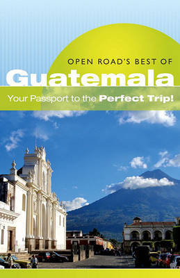 Open Road's Best of Guatemala by Bruce Morris