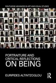 Portraiture and Critical Reflections on Being by Euripides Altintzoglou