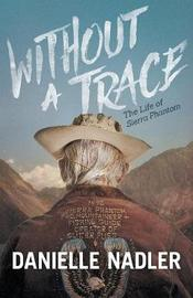 Without a Trace by Danielle Nadler