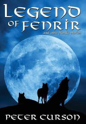 Legend of Fenrir by Peter Curson