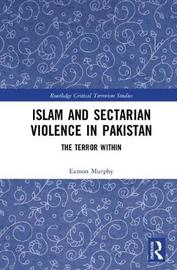Islam and Sectarian Violence in Pakistan by Eamon Murphy