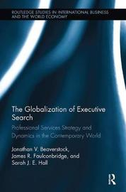 The Globalization of Executive Search by Jonathan V. Beaverstock