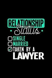 Relationship Status Taken by a Lawyer by Dennex Publishing image
