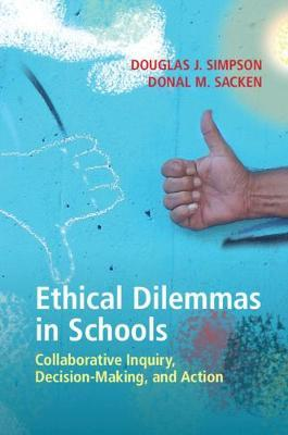 Ethical Dilemmas in Schools by Douglas J Simpson
