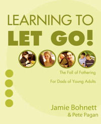 Learning to Let Go!: For Dads of Young Adults by Jamie Bohnett image