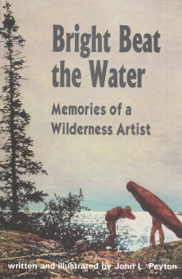 Bright Beat the Water by John L. Peyton