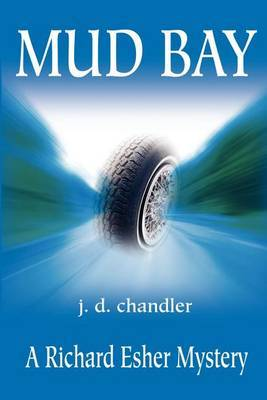 Mud Bay: A Richard Esher Mystery by j d chandler image