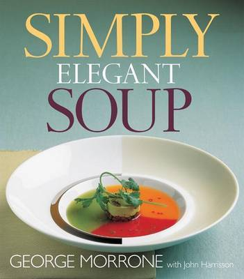 Simply Elegant Soup by George Morrone image
