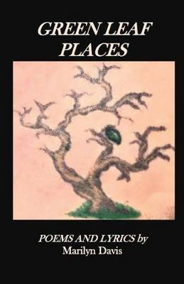 Green Leaf Places: Poems and Lyrics by Marilyn Davis image