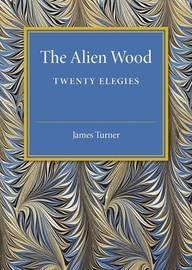 The Alien Wood by James Turner