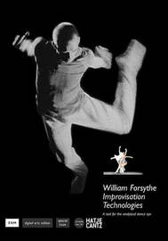 William Forsythe: Improvisation Technologies: A Tool for the Analytical Dance Eye image