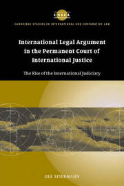 International Legal Argument in the Permanent Court of International Justice by Ole Spiermann