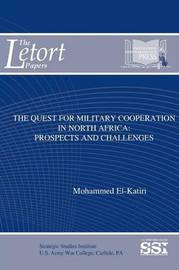 The Quest for Military Cooperation in North Africa: Prospects and Challenges by Mohammed El-Katiri image