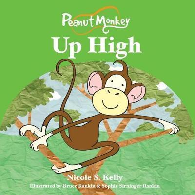 Peanut Monkey Up High by Nicole S. Kelly image