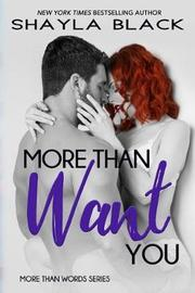 More Than Want You by Shayla Black image