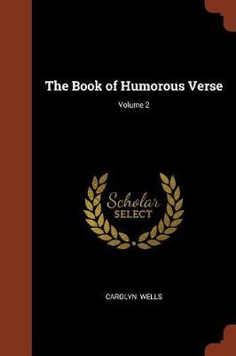 The Book of Humorous Verse; Volume 2 by Carolyn Wells