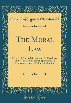 The Moral Law by David Ferguson MacDonald