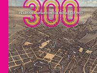 300 Years of San Antonio & Bexar County image
