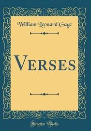 Verses (Classic Reprint) by William Leonard Gage image